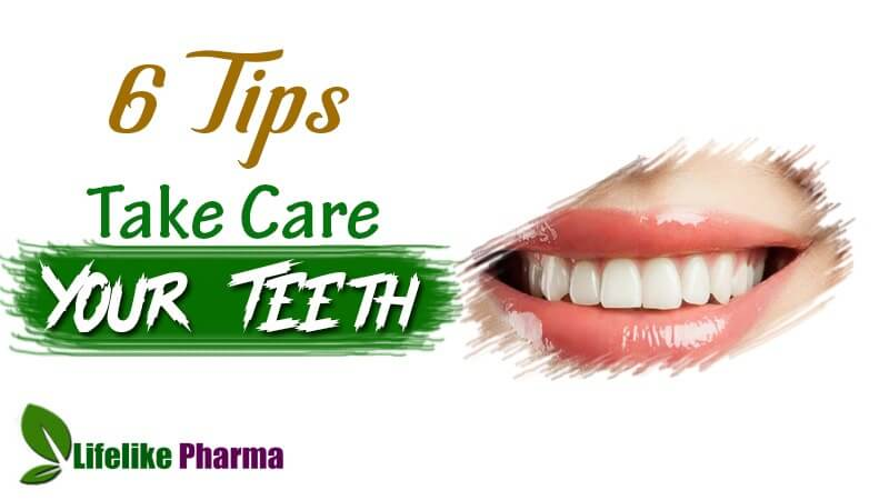 6 Ways to Take Care of Your Teeth