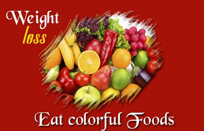 Eat nutritionally dense foods, varied, colorful