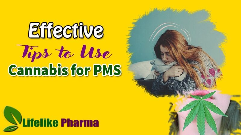 Effective Tips to Use Cannabis for PMS