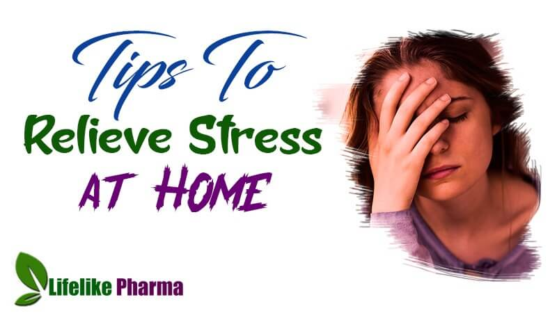 Effective Ways to Relieve Stress at Home