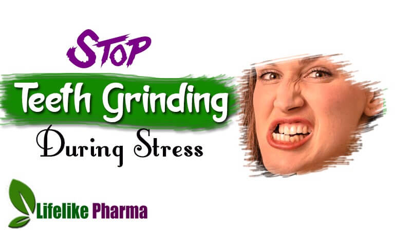 How To Stop Teeth Grinding During Stress?