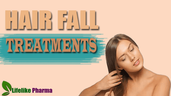 HAIR FALL TREATMENTS,HOME REMEDIES AND VARIOUS CAUSES OF HAIR FALL