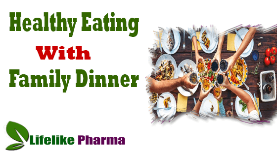 Healthy Eating Your Whole Family Dinner Can Enjoy