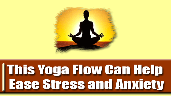 This Yoga Flow Can Help Ease Stress and Anxiety